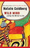 Wild Mind: Living the Writer's Life (English Edition)