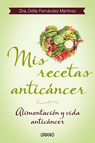 Mis recetas anticáncer (Nutrición y dietética) por Odile Fernández