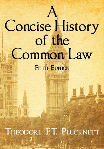 A Concise History of the Common Law. Fifth Edition. by Theodore F. T. Plucknett (October 13,2010)