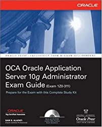 OCA Oracle Application Server 10g Administrator Exam Guide: Exam 1Z0-311 - Oracle Press [Paperback]