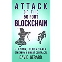 Attack of the 50 Foot Blockchain: Bitcoin, Blockchain, Ethereum & Smart Contracts (English Edition)