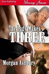 The Lady Makes Three (Siren Publishing Menage Amour) (Siren Menage Amour)