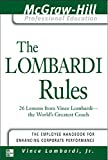 The Lombardi Rules: 26 Lessons from Vince Lombardi--The World's Greatest Coach (The McGraw-Hill Professional Education Series)