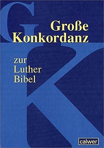 Grosse Konkordanz zur Lutherbibel