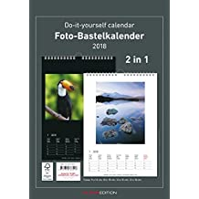 Foto-Bastelkalender 2018 - 2 in 1: schwarz und weiss - Bastelkalender: Do it yourself calendar A4 - datiert
