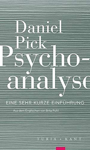 Psychoanalyse: Eine sehr kurze Einführung