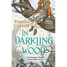 In Darkling Wood by Emma Carroll (2015-07-02)