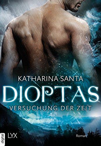 Dioptas - Versuchung der Zeit von [Santa, Katharina]