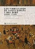 LOS VIRREINATOS DE NUEVA ESPAÑA Y DEL PERÚ (1680-1740): Un balance historiográfico: 172 (Collection de la Casa de Velázquez)