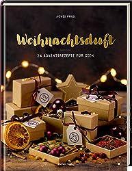 Weihnachtsduft: 24 Adventsrezepte für dich