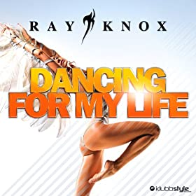 Ray Knox-Dancing for My Life