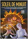 Le cirque du soleil : soleil de minuit...