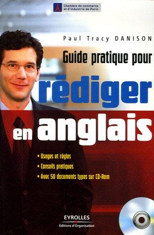 Guide pratique pour rédiger en anglais: Usages et règles - Conseils pratiques - Avec 50 documents sur CD-Rom