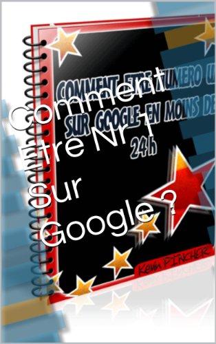 Comment Etre Nr 1 Sur Google ?