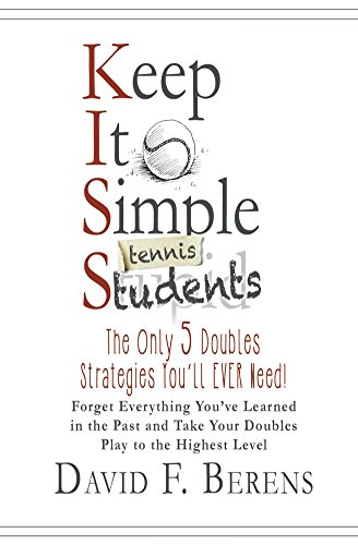 Descargar PDF Gratis Keep It Simple (Tennis) Students: The Only 5 Doubles Strategies You'll EVER Need!