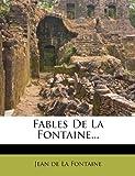 Fables de La Fontaine. - Nabu Press - 01/01/2012