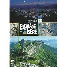 Escalade en Isère - Ze topo - Tome 1 : Grenoble Chartreuse Nord Isère