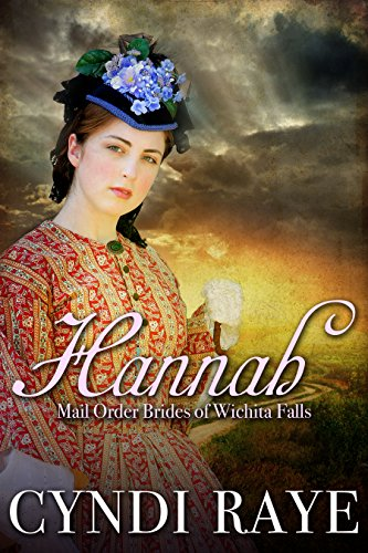 Hannah: Mail Order Brides Of Wichita Falls Series - Book 5 (English Edition)