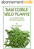 Raw Edible Wild Plants for the British Isles (and other places too) (English Edition)