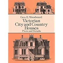 Victorian City and Country Houses: Plans and Designs