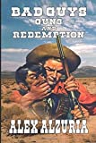 Bad Guys, Guns and Redemption: A Western Adventure
