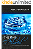 The One Adored (The One Trilogy Book 3)