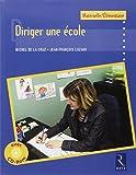 Diriger une école : Maternelle/Elémentaire (1Cédérom)