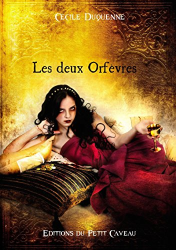 Les deux Orfèvres: Anthologie Or et Sang (French Edition)