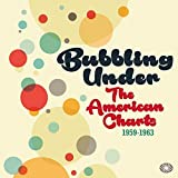 Bubbling Under the American Charts, 1959-1963 by Various Artists (2015-02-01)