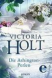 'Die Ashington-Perlen' von Victoria Holt