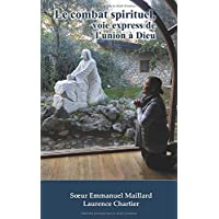 Le combat spirituel: voie express de l'union à Dieu