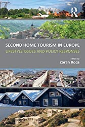 Second Home Tourism in Europe: Lifestyle Issues and Policy Responses