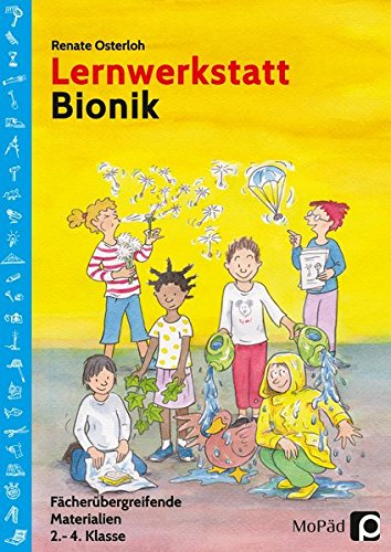 Lernwerkstatt Bionik: Fächerübergreifende Materialien (2. bis 4. Klasse) (Lernwerkstatt Sachunterricht)