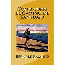 Cómo corrí el Camino de Santiago: Mis bases científicas, experimentales y prácticas.