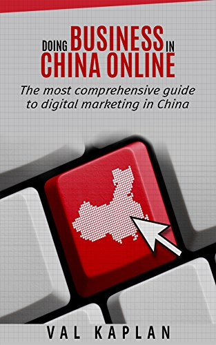 doing-business-in-china-online-the-most-comprehensive-guide-to-digital-marketing-in-china-english-ed