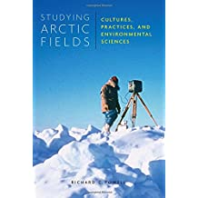Studying Arctic Fields: Cultures, Practices, and Environmental Sciences (McGill-Queen's Native and Northern Series)