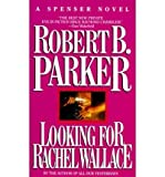 [Looking for Rachel Wallace] [by: Robert B. Parker]
