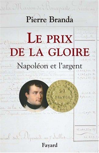 Descargar Libro Le prix de la gloire : Napoléon et l'argent de Pierre Branda