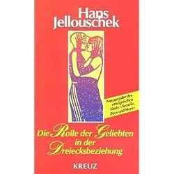 Die Rolle der Geliebten in der Dreiecksbeziehung von Hans Jellouschek (Oktober 2001) Gebundene Ausgabe