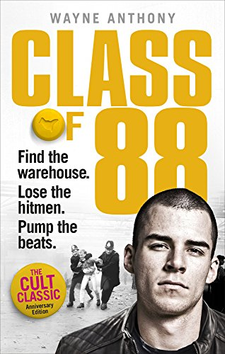 Class of '88: Find the warehouse. Lose the hitmen. Pump the beats. por Wayne Anthony