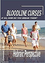 Bloodline and Generational Curses: A Hebraic Perspective