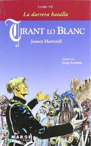 Tirant lo Blanc - Llibre VII, La darrera batalla (Ursa Maior) por Joanot Martorell