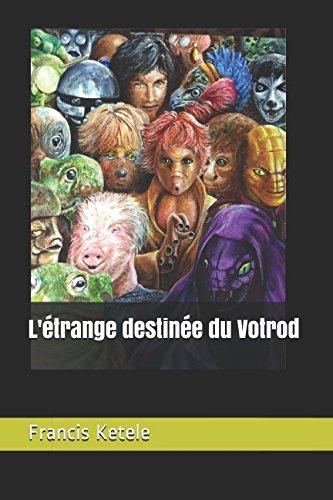 L'étrange destinée du Votrod par Francis Ketele