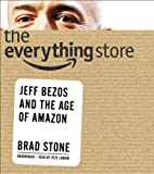 The Everything Store: Jeff Bezos and the Age of Amazon by Brad Stone (2013-10-15)
