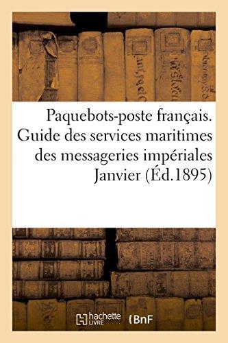 Paquebots-poste français. Guide des services maritimes des messageries impériales Janvier 1856