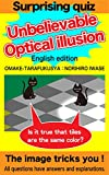 Surprising quiz Unbelievable Optical illusion (English edition): The image tricks you ! (Surprising images. Training the brain  with optical illusion!(English edition))