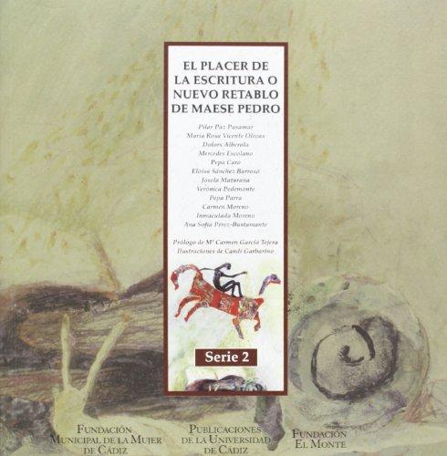 Placer de la escritura o nuevo retablo de Maese Pedro, El (Textos y estudios de mujeres. Serie 2)