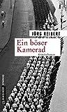 Ein böser Kamerad: Kriminalroman (Zeitgeschichtliche Kriminalromane im GMEINER-Verlag)