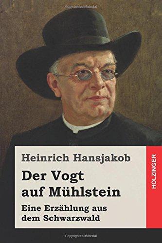 Der Vogt auf Mühlstein: Eine Erzählung aus dem Schwarzwald
