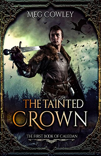 The Tainted Crown: The First Book of Caledan (Books of Caledan 1)